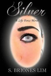 Silver: A Life Force Novel